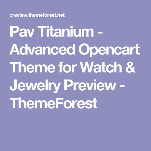 Pav Titanium - Advanced Opencart Theme for Watch & Jewelry Preview - ThemeForest