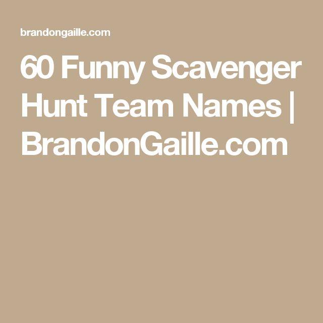 60 Funny Scavenger Hunt Team Names   BrandonGaille.com