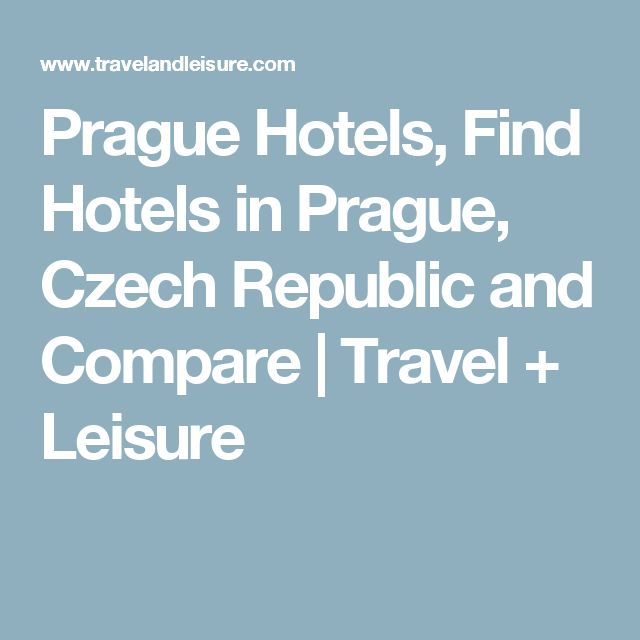 Prague Hotels, Find Hotels in Prague, Czech Republic and Compare | Travel + Leisure