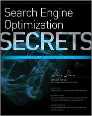 Search Engine Optimization Secrets: Tips, tricks, and little-known methods used by professional SEO consultants to rank in some of the most competitive search phrases