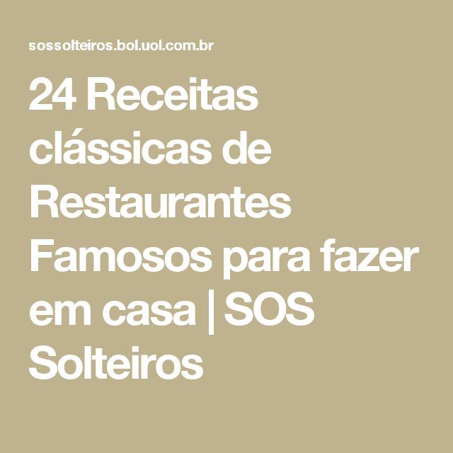 24 Receitas clássicas de Restaurantes Famosos para fazer em casa | SOS Solteiros
