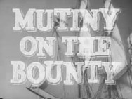 "Mutiny on the Bounty ~ The TCM page for ""Mutiny on the Bounty""..all three versions were excellent."