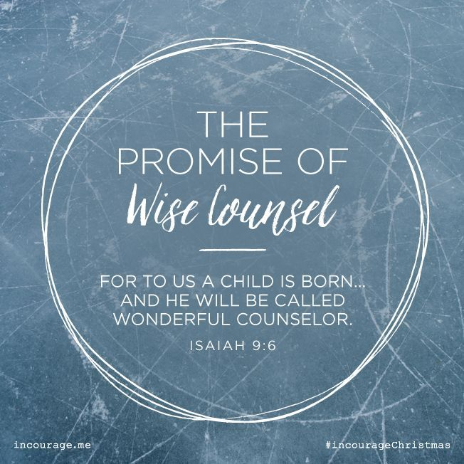 """Day 9- The Promise of Wise Counsel // """"For to us a Child is born… And He will be called Wonderful Counselor."""" {Isaiah 9:6} // 25 Days of Christmas Promises #incourageChristmas"""