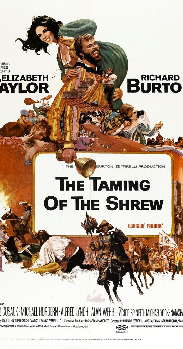 Directed by Franco Zeffirelli.  With Elizabeth Taylor, Richard Burton, Cyril Cusack, Michael Hordern. Brutish, fortune-hunting scoundrel Petruchio tames his wealthy, shrewish wife, Katharina.