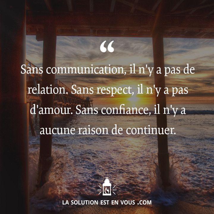 Communication, respect, confiance