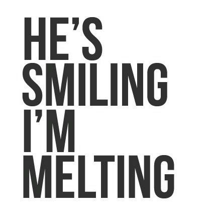 A great smile always melts me. -_-