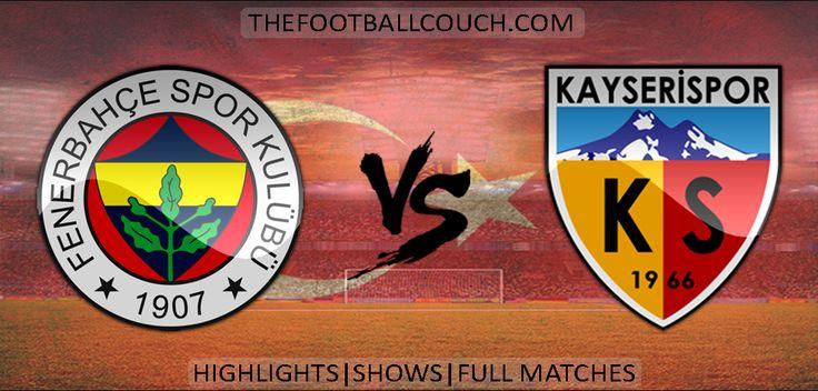 [Video] Süper Lig Fenerbahce vs Kayserispor Highlights - http://ow.ly/ZpkAL - #Fenerbahce #Kayserispor #soccer #superlig #football #soccerhighlights #footballhighlights #turkishfootball #thefootballcouch