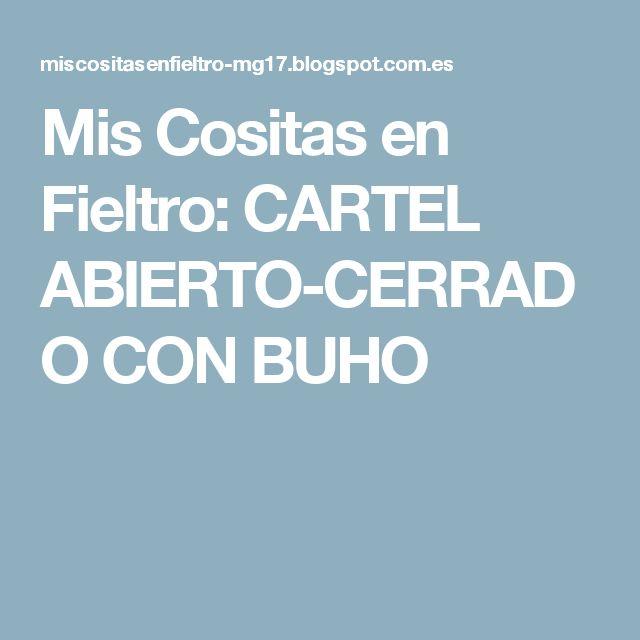Mis Cositas en Fieltro: CARTEL ABIERTO-CERRADO CON BUHO