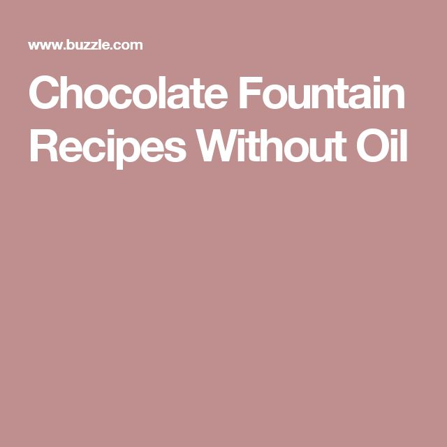 chocolate fountain instructions with oil
