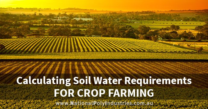 Calculating Soil Water Requirements for Crop Farming