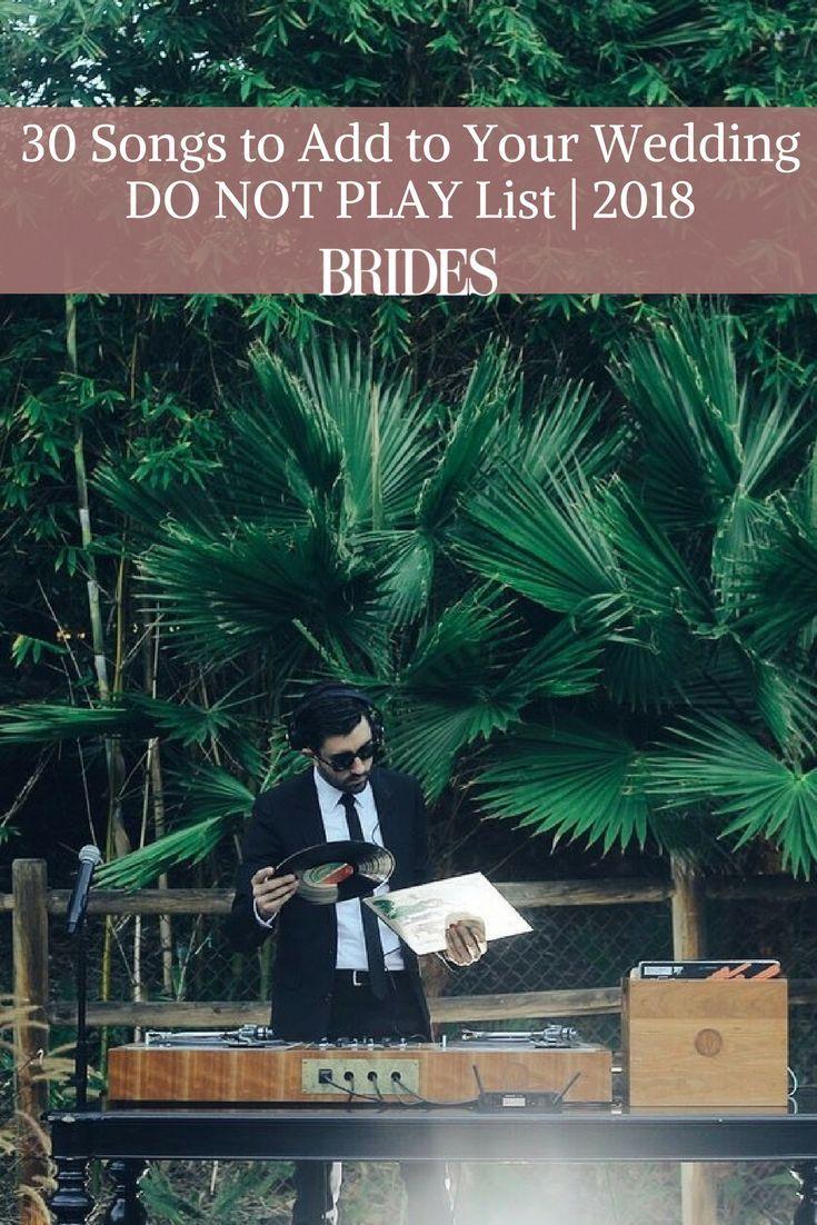 30 Songs To Add To Your Wedding Do Not Play List Wedding Planning List Fun Wedding Invitations Wedding Songs