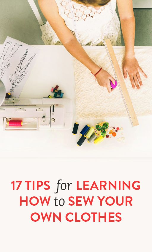 17 tips for learning how to sew-super handy! Good refreshers for those long time sewers. Make your sewing time enjoyable.