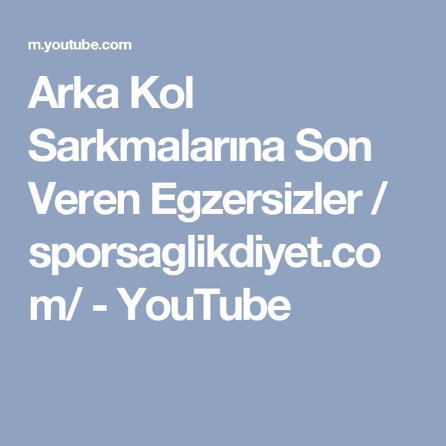 Arka Kol Sarkmalarına Son Veren Egzersizler / sporsaglikdiyet.com/ - YouTube