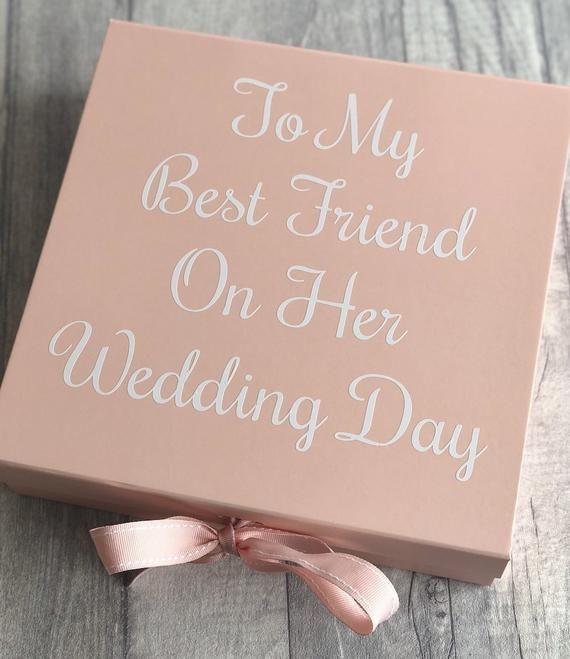 Best Friend Wedding Day Gift Box Ribbon Tie Script Lettering To My Best Friend On Her Wedding Day Memory Gift Box Keepsake Present Love In 2020 Wedding Gifts For Friends Best