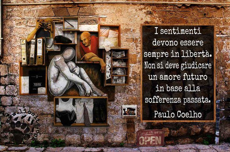 """Tutto può cambiare in un attimo, iniziare o finire. Quindi viviamo l'attimo :)  """"I sentimenti devono essere sempre in libertà.  Non si deve giudicare un amore futuro in base alla sofferenza passata."""" Paulo Coelho, Sulla sponda del fiume Piedra mi sono seduta e ho pianto  #pauloCoelho, #giudicare, #fotocitazioni,"""