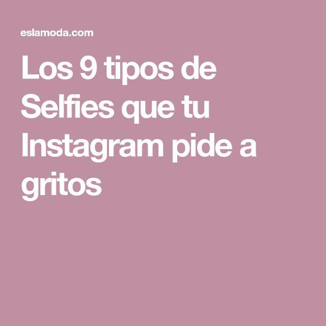 Los 9 tipos de Selfies que tu Instagram pide a gritos