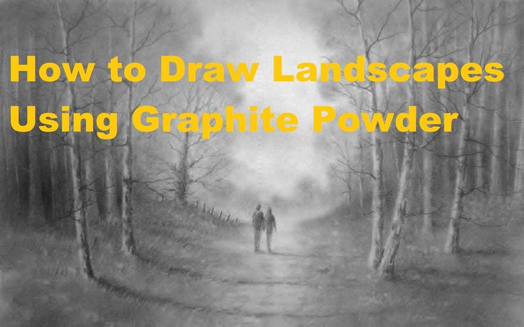 How to Draw Landscapes Using Graphite Powder