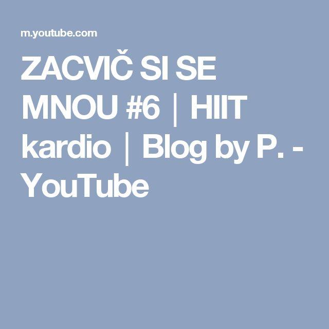 ZACVIČ SI SE MNOU #6│HIIT kardio│Blog by P. - YouTube