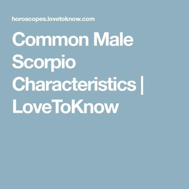 Common Male Scorpio Characteristics | LoveToKnow