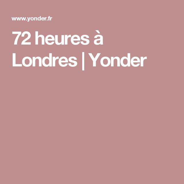 72 heures à Londres | Yonder