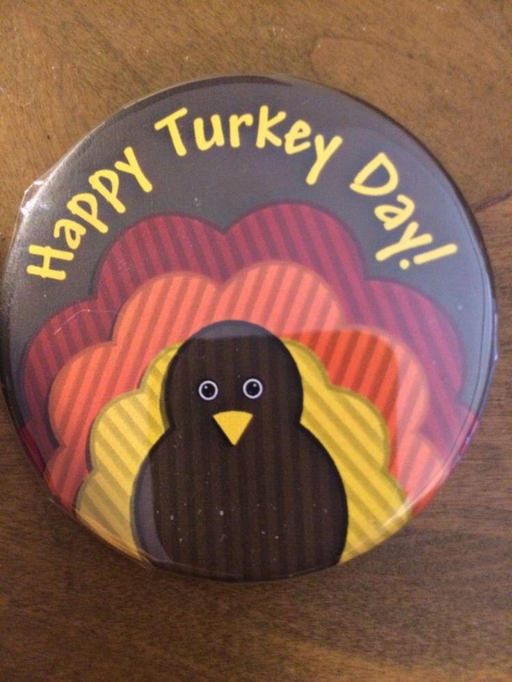 """HAPPY TURKEY DAY!"" Thanksgiving pin pinback 2 1/4 badge NEW THANKSGIVING"