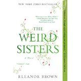 The Weird Sisters by Eleanor Brown - I was expecting a bit more from this book, but in general a good read.