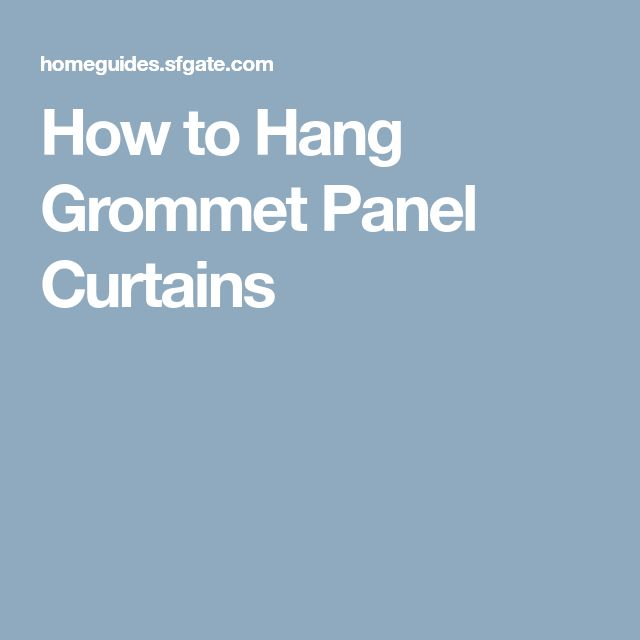How to Hang Grommet Panel Curtains