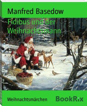 Manfred+Basedow:+Fidibus+und+der+Weihnachtsmann
