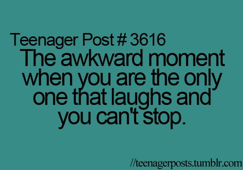 Or the even more awkward moment when you're not supposed to laugh but you do. And you can't stop.