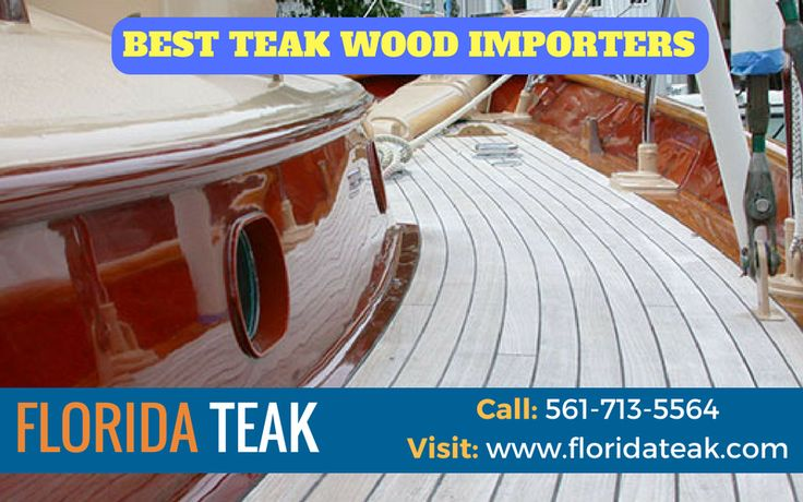 Premium quality and environmentally friendly teak wood  Welcome to Florida Teak being a direct importer and handling supply chain from cutting the logs to final grading and finishing, we are constantly able to maintain pricing of teak lumber below average market price without compromising the quality. For more info call: (561) 713-5564