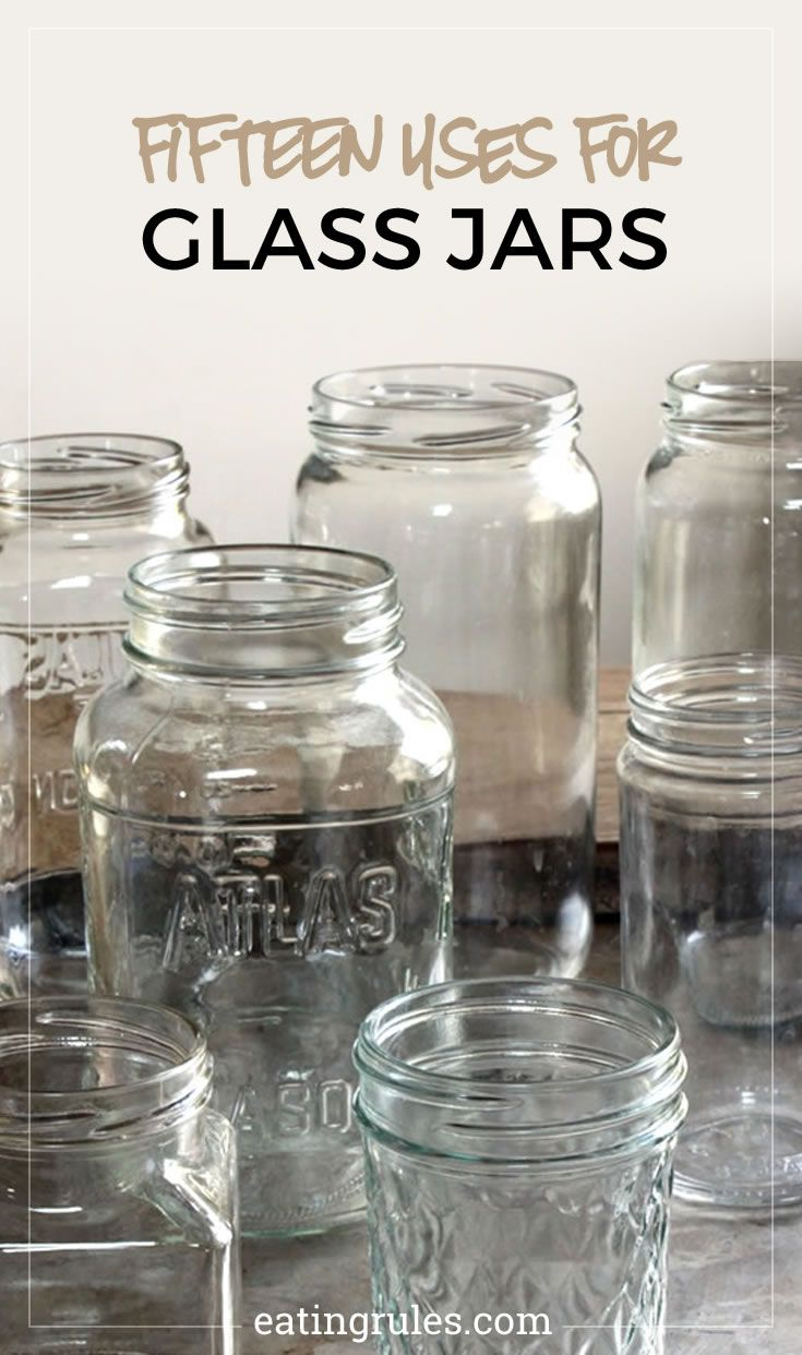 Fifteen uses for glass jars reuse recycle reduce reuse for Uses for old glass bottles