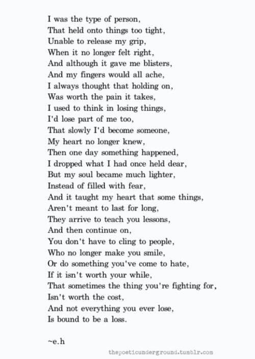 Sometimes the thing you are fighting for isn't worth the cost and not everything you lose is a loss. ❤️❤️❤️