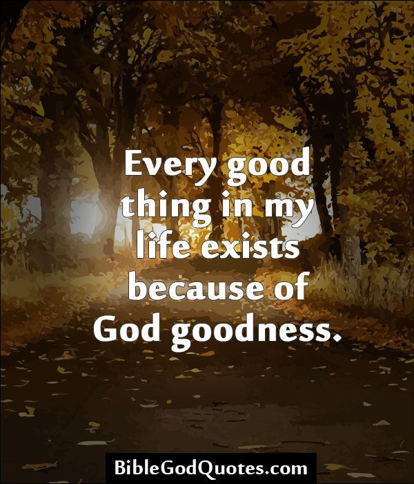 God Is Great Quotes And Sayings: Bible Quotes About Goodness. QuotesGram