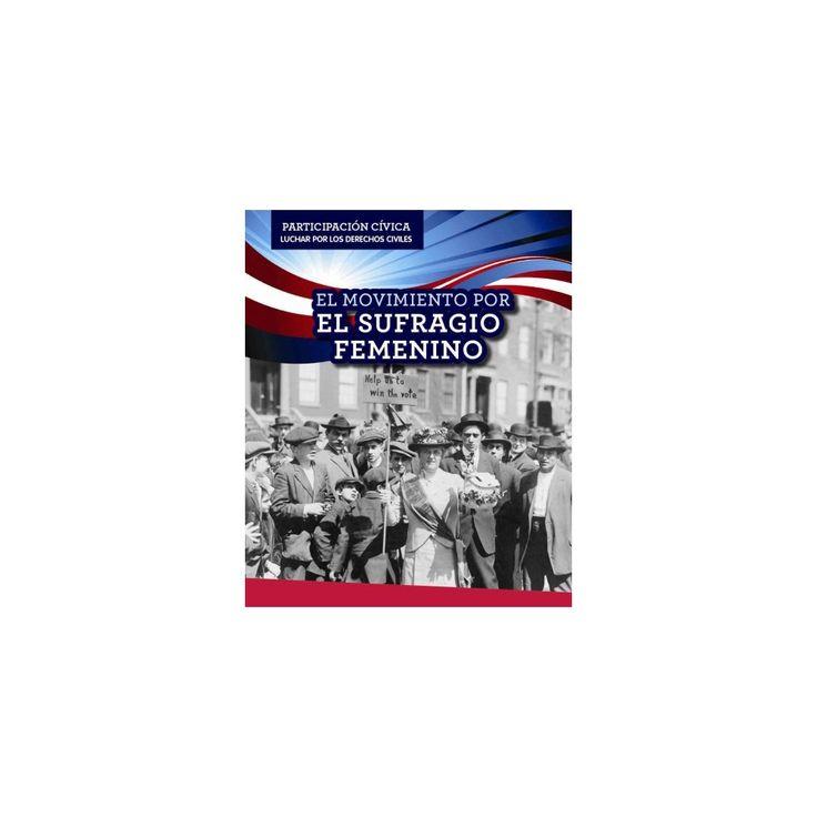 El Movimiento Por El Sufragio Femenino/ Women's Suffrage Movement (Vol 0) (Bilingual) (Library) (Theresa