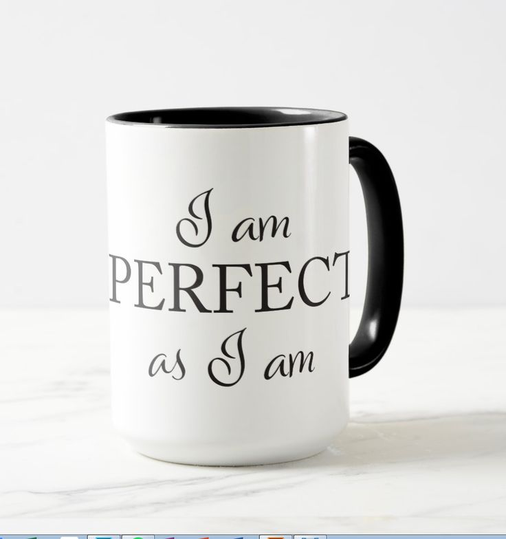 I am PERFECT as I am -mug.