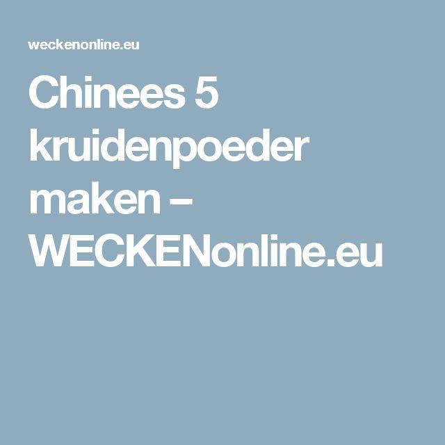 Chinees 5 kruidenpoeder maken – WECKENonline.eu