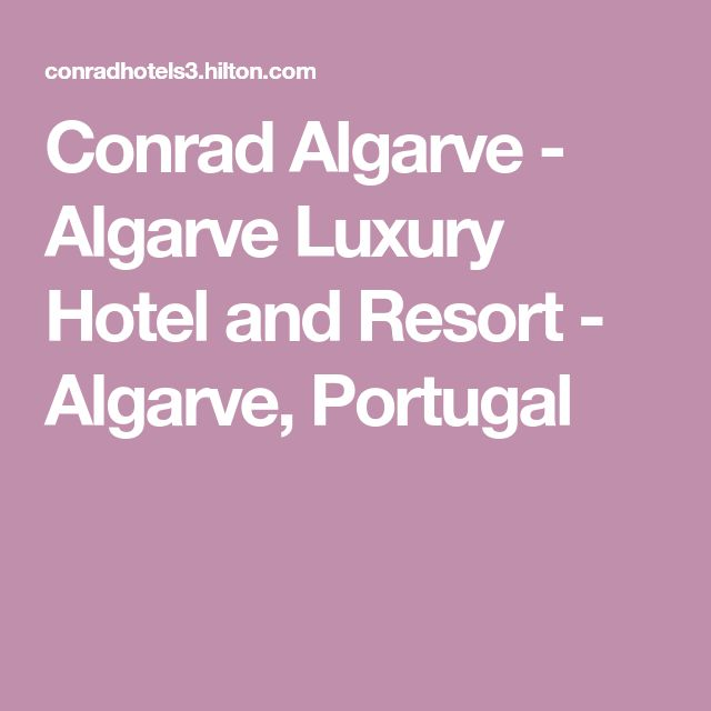 Conrad Algarve - Algarve Luxury Hotel and Resort - Algarve, Portugal