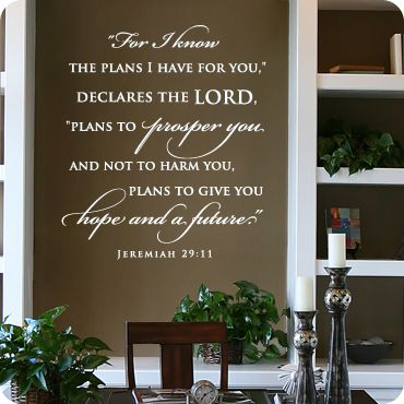 For I Know The Plans I Have For You - Jeremiah 29:11 (wall decal from WallWritten.com).