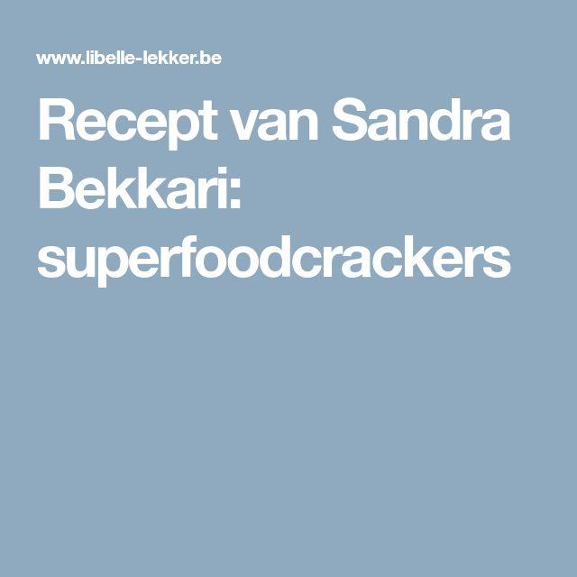 Recept van Sandra Bekkari: superfoodcrackers