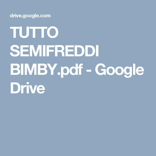TUTTO SEMIFREDDI BIMBY.pdf - Google Drive