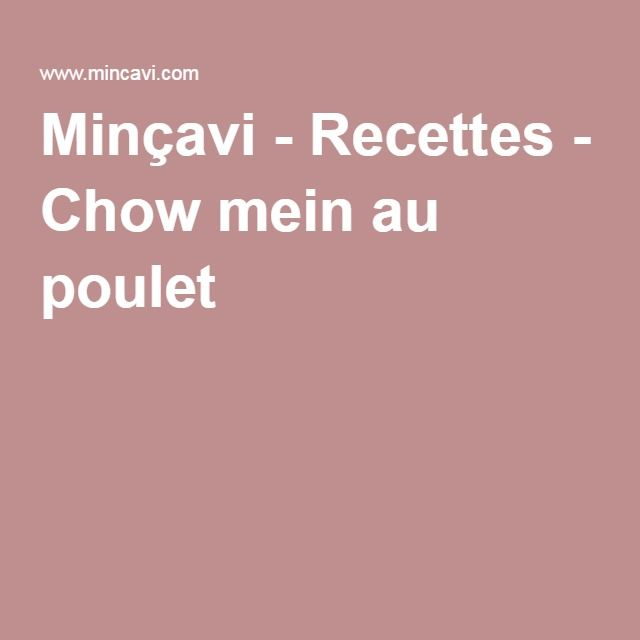 Minçavi - Recettes - Chow mein au poulet