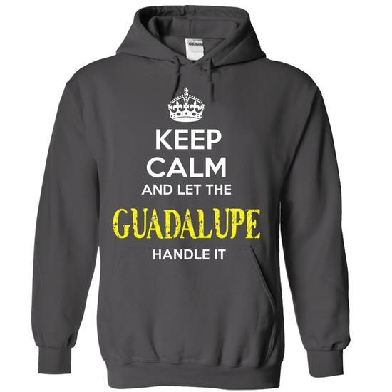 GUADALUPE - KEEP CALM AND LET THE GUADALUPE HANDLE IT - #pink tee #university sweatshirt. WANT THIS => https://www.sunfrog.com/Valentines/GUADALUPE--KEEP-CALM-AND-LET-THE-GUADALUPE-HANDLE-IT-55552828-Guys.html?68278