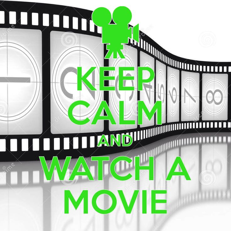watch a movie / created with Keep Calm and Carry On for iOS