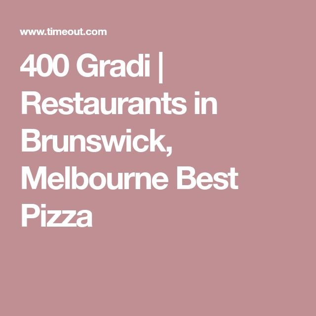400 Gradi | Restaurants in Brunswick, Melbourne  Best Pizza