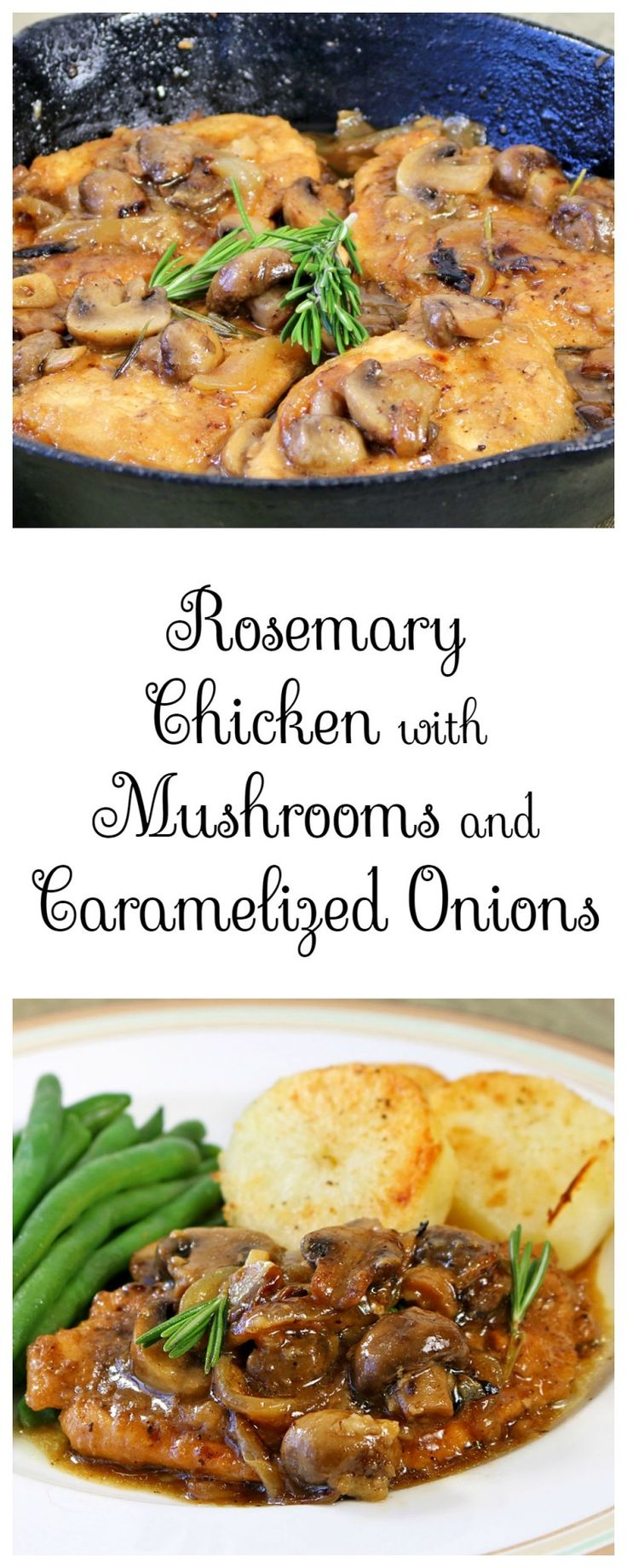 Rosemary Chicken with Mushrooms and Caramelized Onions served with roasted potatoes and green beans. - Recipes, Food and Cooking