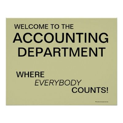 One of my loves.....Accounting. If you like accounting then you'd find this sign funny. If not then I am just a geek lol.