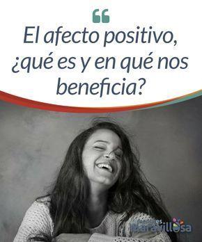 El afecto positivo, ¿qué es y en qué nos beneficia? El afecto positivo, protagonista de este artículo, no es más que un estado anímico general compuesto por un conjunto de emociones positivas.
