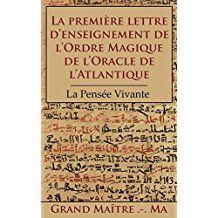 La première lettre d'enseignement de l'Ordre Magique de l'Oracle de l'Atlantique: La Pensée Vivante