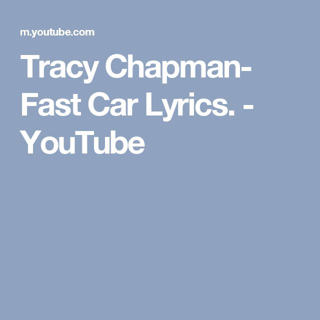 Tracy Chapman- Fast Car Lyrics. - YouTube