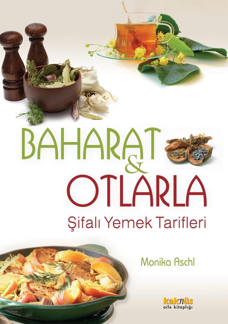 Baharat ve Otlarla Şifalı Yemek Tarifleri http://www.kaknus.com.tr/new/index.php?q=tr/node/829